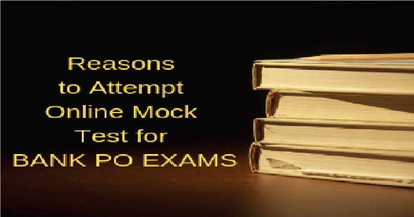 Reasons to attempt online Mock Test for BANK PO EXAMS